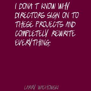 Larry Wachowski's quote #4