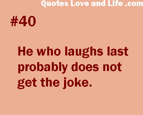 Laughs quote #4