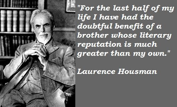 Laurence Housman's quote #1