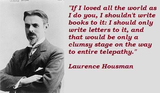 Laurence Housman's quote #4