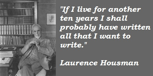 Laurence Housman's quote #5