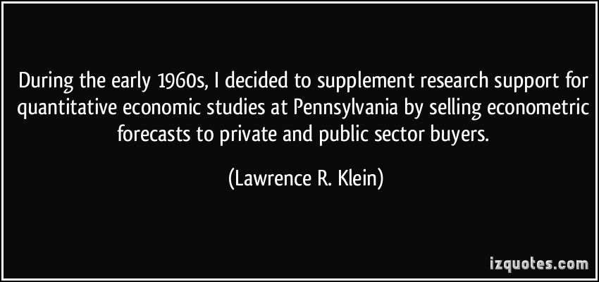 Lawrence R. Klein's quote #1