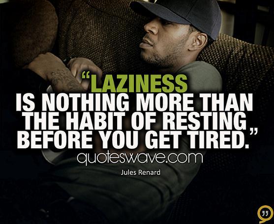 Laziness quote #4