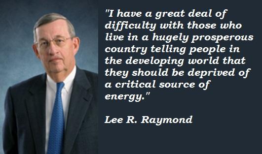Lee R. Raymond's quote #5