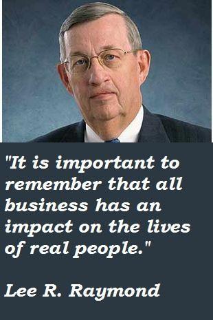 Lee R. Raymond's quote #1