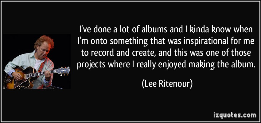 Lee Ritenour's quote #3