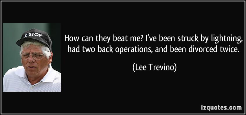 Lee Trevino's quote #6