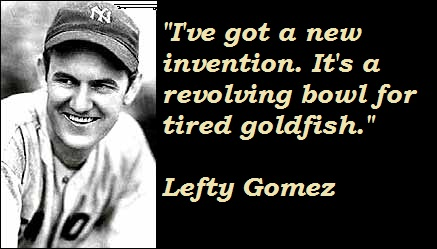 Lefty Gomez's quote #3