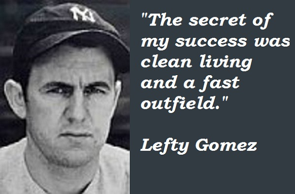 Lefty Gomez's quote #2