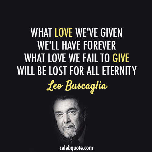 Leo Buscaglia's quote #8