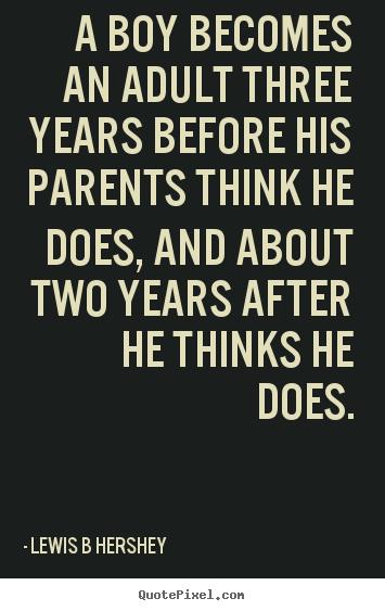 Lewis B. Hershey's quote #1