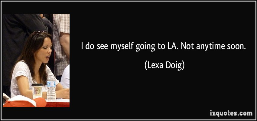 Lexa Doig's quote #3