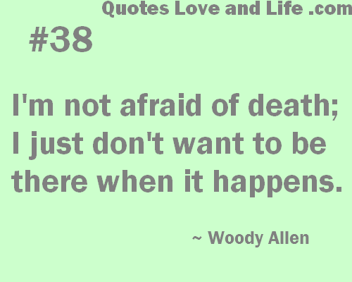 Quote About Death And Life Death Quotations Quotes About Funny Quotes Impressive Quotes About Death And Life