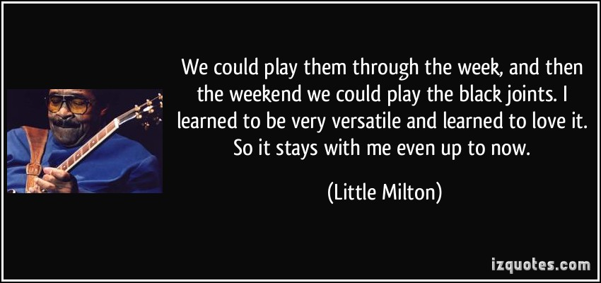 Little Milton's quote #7