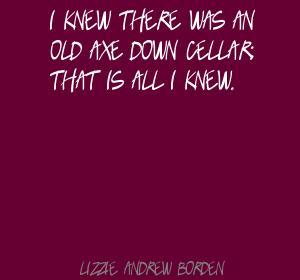Lizzie Andrew Borden's quote #5