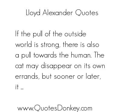 Lloyd Alexander's quote #7