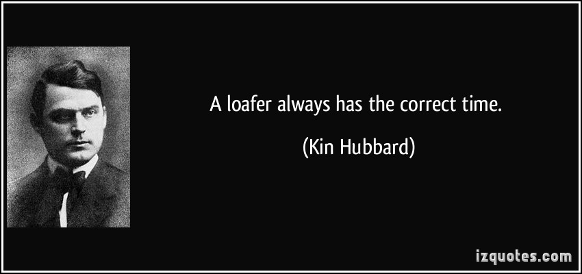Loafer quote
