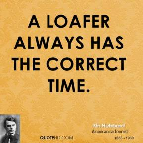 Loafer quote #2