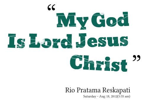 Lord Jesus Christ quote #2