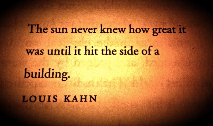 Louis Kahn's quote #1