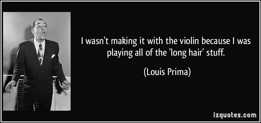 Louis Prima's quote #1