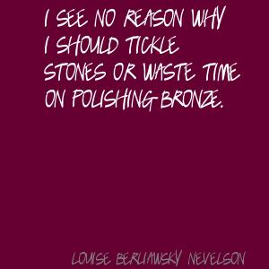 Louise Berliawsky Nevelson's quote #1