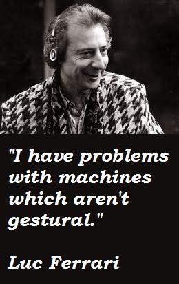Luc Ferrari's quote #2