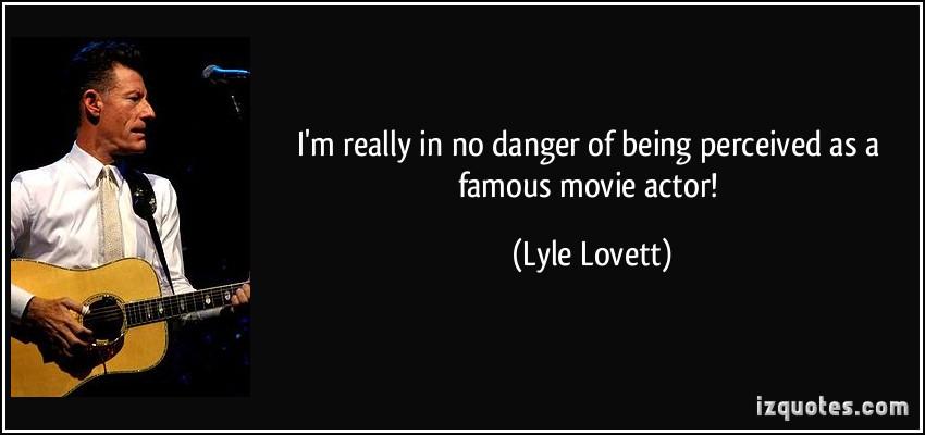 Lyle Lovett's quote #4