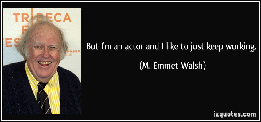 M. Emmet Walsh's quote #1