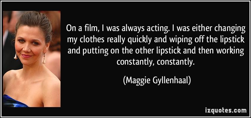 Maggie Gyllenhaal's quote #3