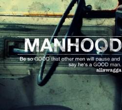 Manhood quote #2