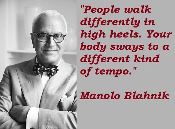 Manolo Blahnik's quote #3