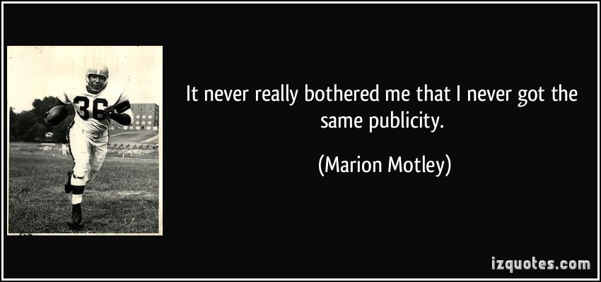Marion Motley's quote #1