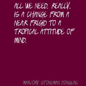 Marjory Stoneman Douglas's quote #2