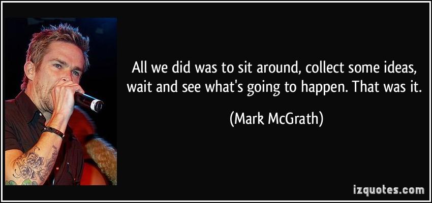 Mark McGrath's quote #1