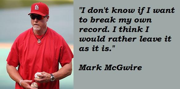 Mark McGwire's quote #8