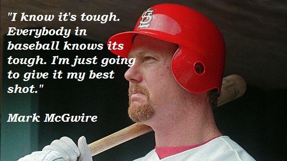 Mark McGwire's quote #6