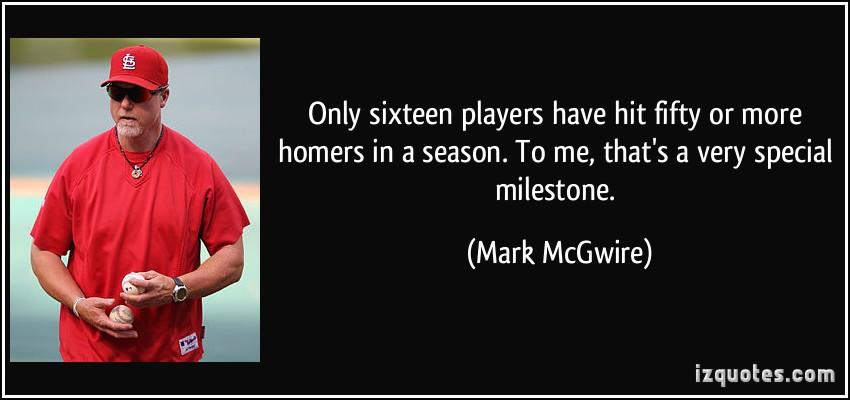 Mark McGwire's quote #5
