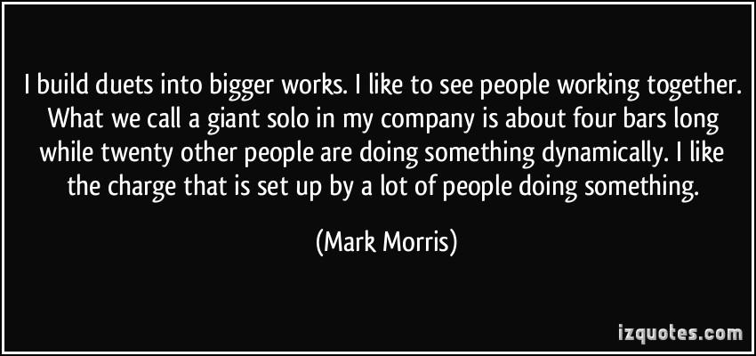 Mark Morris's quote #1
