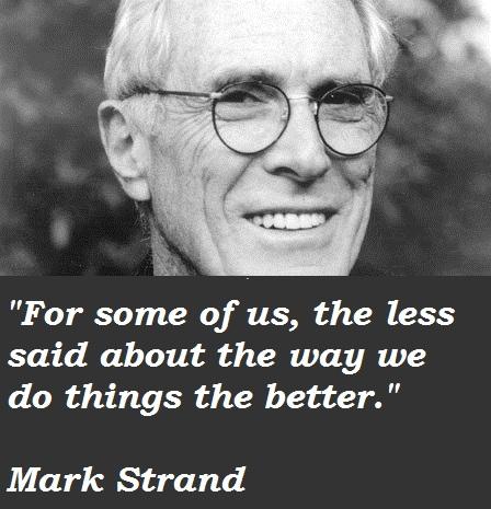 Mark Strand's quote #1