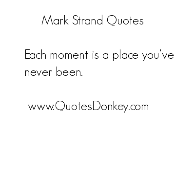Mark Strand's quote #7