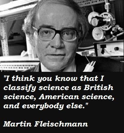 Martin Fleischmann's quote #5