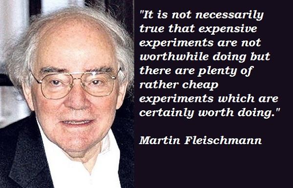 Martin Fleischmann's quote #4