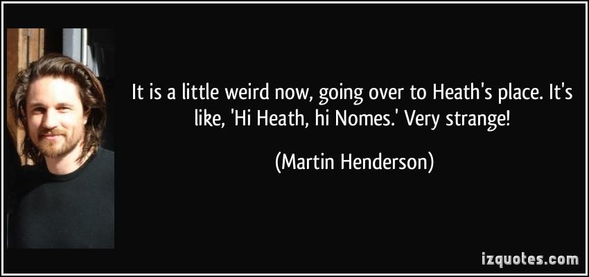 Martin Henderson's quote #3