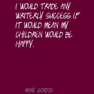 Mary Gordon's quote #6