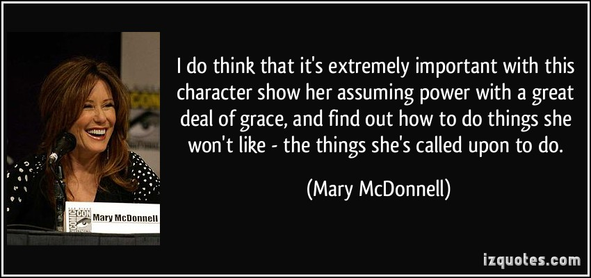 Mary McDonnell's quote