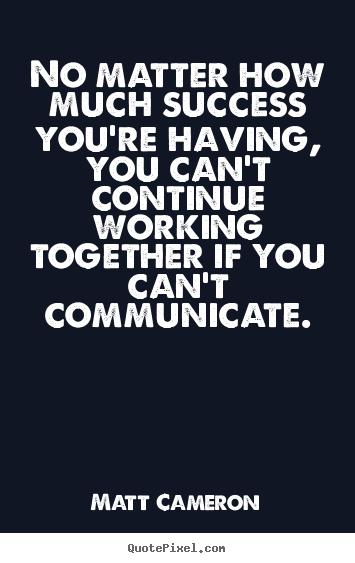 Matt Cameron's quote #2
