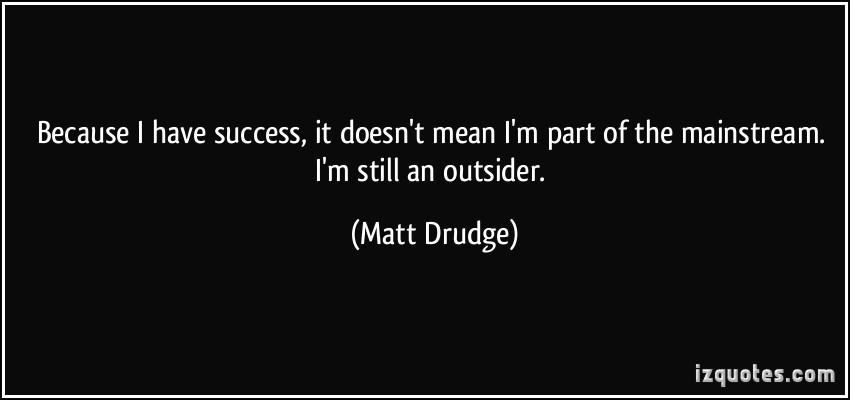 Matt Drudge's quote #2