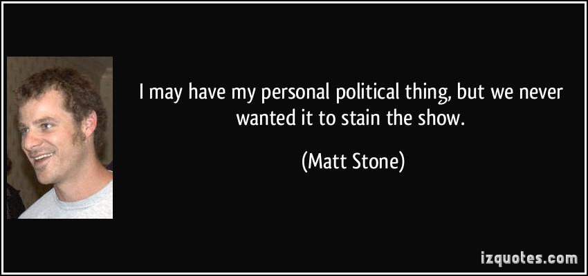 Matt Stone's quote #1