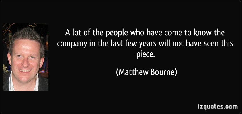 Matthew Bourne's quote #4